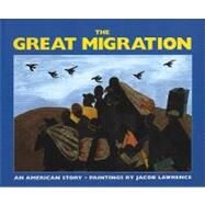 The Great Migration: An American Story by Lawrence, Jacob, 9780780753488