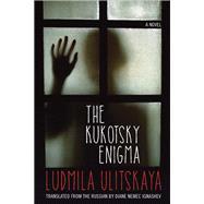 The Kukotsky Enigma by Ulitskaya, Ludmila; Ignashev, Diane Nemec, 9780810133488