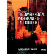 The Environmental Performance of Tall Buildings by Goncalves; Joana Carla Soares, 9781138993488