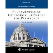 Fundamentals of California Litigation for Paralegals by Maerowitz, Marlene A.; Mauet, Thomas A., 9781454873488
