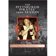 The Pittsburgh Pirates' 1960 Season by Finoli, David, 9781467123488