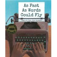As Fast As Words Could Fly by Tuck, Pamela M.; Velasquez, Eric, 9781600603488