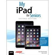 My iPad for Seniors (Covers iOS 8 on all models of  iPad Air, iPad mini, iPad 3rd/4th generation, and iPad 2) by Rosenzweig, Gary; Jones, Gary Eugene, 9780789753489