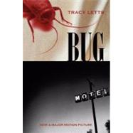 Bug : A Play by Letts, Tracy, 9780810123489