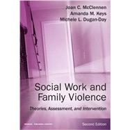 Social Work and Family Violence: Theories, Assessment, and Intervention by McClennen, Joan C., Ph.D., 9780826133489