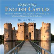 Exploring English Castles by Morris, Edd, 9781632203489