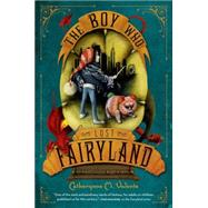 The Boy Who Lost Fairyland by Valente, Catherynne M.; Juan, Ana, 9781250023490