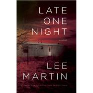 Late One Night by Martin, Lee, 9781938103490