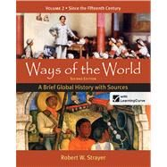 Ways of the World: A Brief Global History with Sources, Volume 2 by Strayer, Robert W., 9780312583491