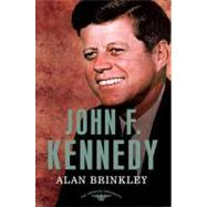 John F. Kennedy The American Presidents Series: The 35th President, 1961-1963 by Brinkley, Alan; Schlesinger, Jr., Arthur M.; Wilentz, Sean, 9780805083491