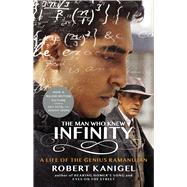 The Man Who Knew Infinity A Life of the Genius Ramanujan by Kanigel, Robert, 9781476763491