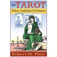 Tarot : History, Symbolism, and Divination by Place, Robert (Author), 9781585423491