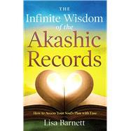 The Infinite Wisdom of the Akashic Records by Barnett, Lisa; Laszlo, Ervin, 9781601633491