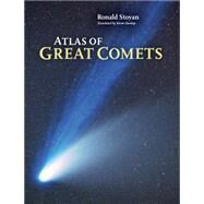 Atlas of Great Comets by Stoyan, Ronald; Dunlop, Storm, 9781107093492