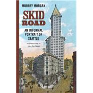Skid Road by Morgan, Murray; Gwinn, Mary Ann, 9780295743493