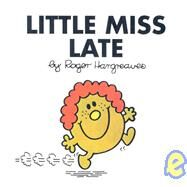 Little Miss Late by Hargreaves, Roger, 9780843133493