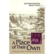 A Place of Their Own: Creating the Deaf Community in America by Van Cleve, John Vickrey, 9780930323493