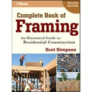 Complete Book of Framing : An Illustrated Guide for Residential Construction by Simpson, Scot, 9781118113493