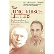 The Jung-Kirsch Letters: The Correspondence of C.G. Jung and James Kirsch by Conrad Lammers; Ann, 9781138843493