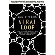 Viral Loop by Penenberg, Adam L., 9781401323493