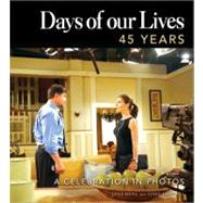 Days of Our Lives 45 Years by Staff of Days of Our Lives, 9781402243493