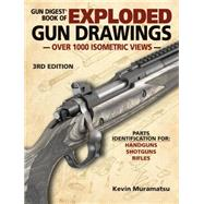 Gun Digest Book of Exploded Gun Drawings by Muramatsu, Kevin, 9781440243493