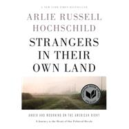 Strangers in Their Own Land by Hochschild, Arlie Russell, 9781620973493