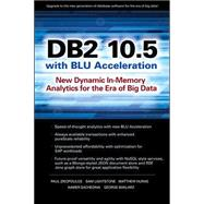Db2 10.5 With Blu Acceleration New Dynamic In-memory Analytics For The Era Of Big Data