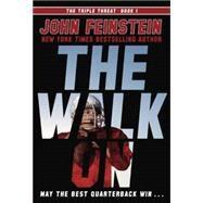 The Walk On (The Triple Threat, 1) by FEINSTEIN, JOHN, 9780385753494