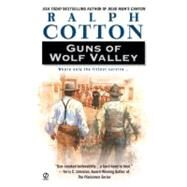 Guns of Wolf Valley by Cotton, Ralph (Author), 9780451213495