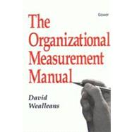 The Organizational Measurement Manual by Wealleans,David, 9780566083495