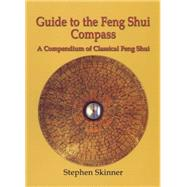 Guide to the Feng Shui Compass by Skinner, Stephen, 9780738723495