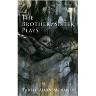 The Brother/Sister Plays by McCraney, Tarell Alvin, 9781559363495