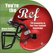 You're the Ref: 156 Scenarios to Test Your Football Knowledge by Stewart, Wayne, 9781634503495
