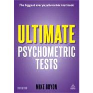 Ultimate Psychometric Tests: Over 1,000 Verbal, Numerical, Diagrammatic and IQ Practice Tests by Bryon, Mike, 9780749463496