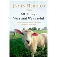All Things Wise and Wonderful by Herriot, James, 9781250063496