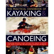 The Practical Handbook of Kayaking & Canoeing by Mattos, Bill; Middleton, Andy (CON), 9781780193496