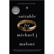 A Suitable Lie by Malone, Michael J., 9781910633496