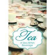 Tea: A Very British Beverage by Chrystal, Paul, 9781445633497