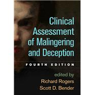 Clinical Assessment of Malingering and Deception, Fourth Edition by Rogers, Richard; Bender, Scott D., 9781462533497