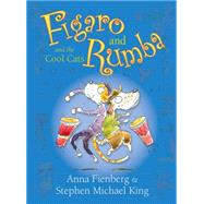 Figaro and Rumba and the Cool Cats by Fienberg, Anna; King, Stephen Michael, 9781743313497