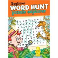 Beginner Word Hunt - Puzzle Explorer by Mersereau, Bill, 9781770663497