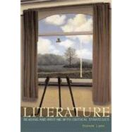 Literature : Reading and Writing with Critical Strategies by Lynn, Steven J, 9780321113498
