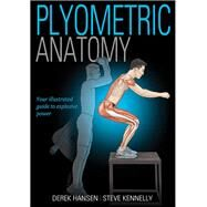 Plyometric Anatomy   by Hansen, Derek; Kennelly, Steve, 9781492533498