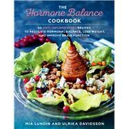 The Hormone Balance Cookbook by Lundin, Mia; Davidsson, Ulrika; Pousette, Ulrika; Penhoat, Gun, 9781510723498