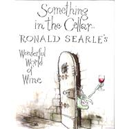 Something in the Cellar… by Searle, Ronald, 9780285643499