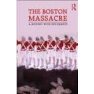 The Boston Massacre: A History with Documents by York; Neil L., 9780415873499