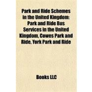 Park and Ride Schemes in the United Kingdom : Park and Ride Bus Services in the United Kingdom, Cowes Park and Ride, York Park and Ride by , 9781155473499
