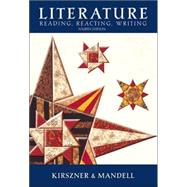 Literature Text Reading, Reacting, Writing by Kirszner, Laurie G.; Mandell, Stephen R., 9780155073500