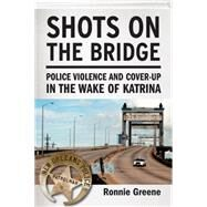 Shots on the Bridge by GREENE, RONNIE, 9780807033500